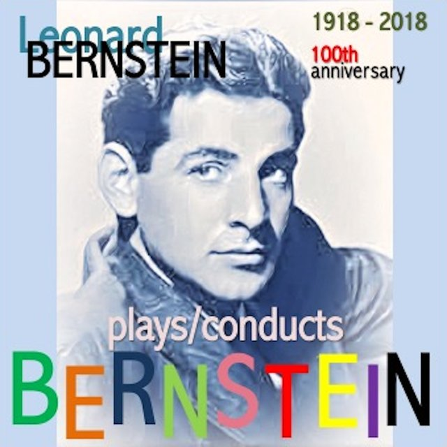Leonard Bernstein plays/conducts Bernstein