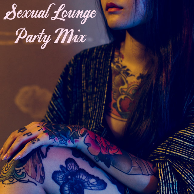 Sexual Lounge Party Mix