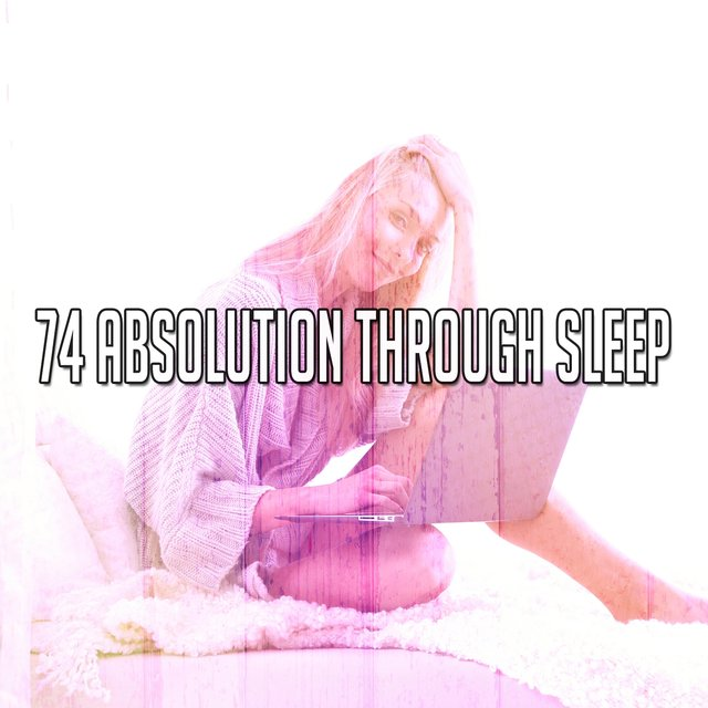 74 Absolution Through Sle - EP