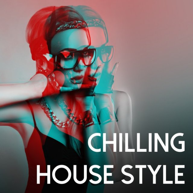 Chilling House Style