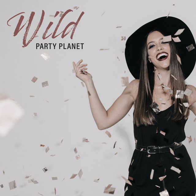 Wild Party Planet – Best Dance Chillout Music 2020, EDM, Earth Paradise, Ibiza Lounge, Cocktails & Drinks, Relaxation, Tropical Vibes, Early Sunrise