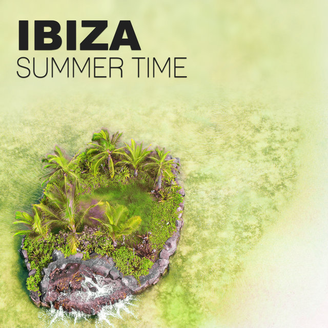Ibiza Summer Time – Ibiza Beach Party, Deep Vibes, Summer and Holiday