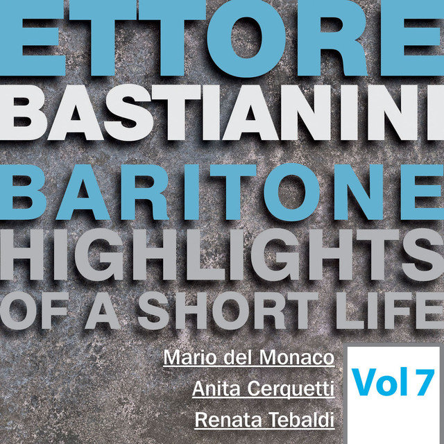 Ettore Bastianini: Highlights of a Short Life, Vol. 7