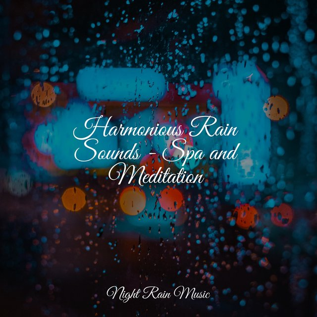 Harmonious Rain Sounds - Spa and Meditation