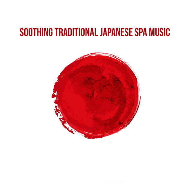 Soothing Traditional Japanese Spa Music - Japanese Therapy for Reiki, Massage & Spa, Oriental Flute and Harp, Bells a nd Bowls Sounds, Deep Nature Sounds