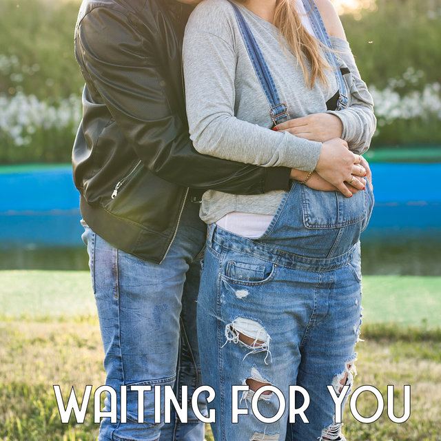 Waiting for You – Relaxing Pregnancy Music for Your Growing Baby