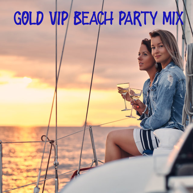 Gold VIP Beach Party Mix