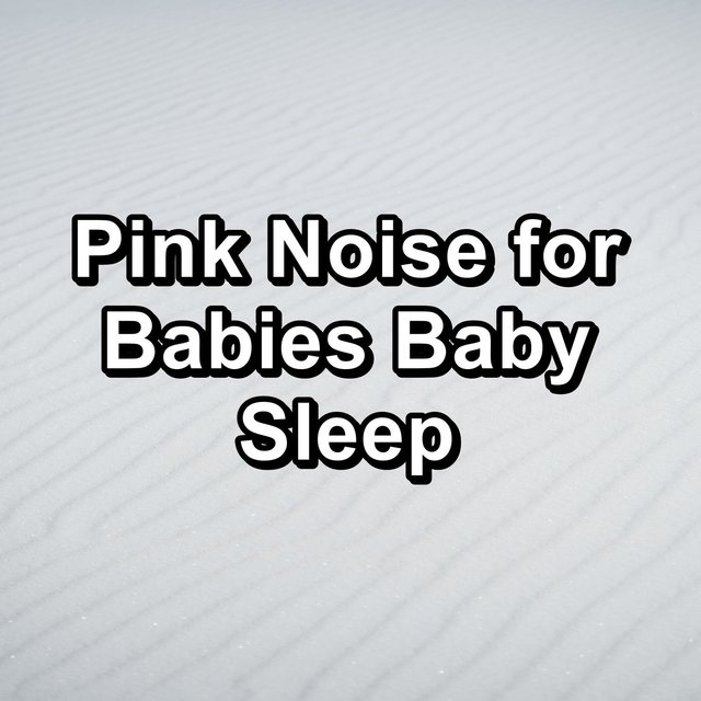 Pink Noise for Babies Baby Sleep