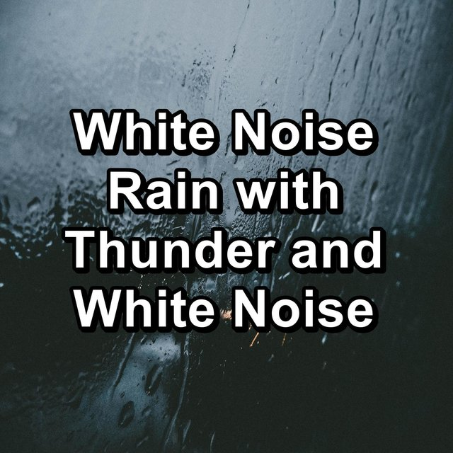 White Noise Rain with Thunder and White Noise