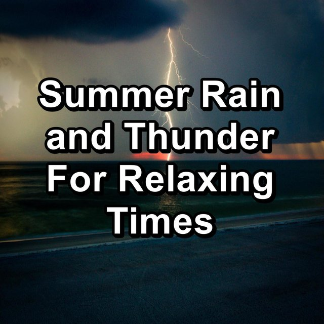 Summer Rain and Thunder For Relaxing Times