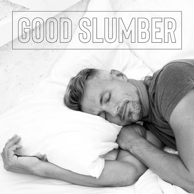 Good Slumber - Rest for a While and Fall Asleep without Problems