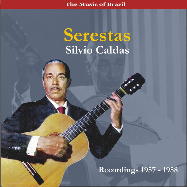 The Music of Brazil / Serestas / Recordings 1957-1958