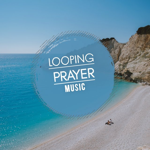 Looping Prayer Music