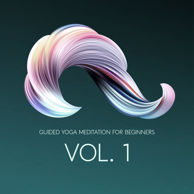 Guided Yoga Meditation for Beginners Vol. 1