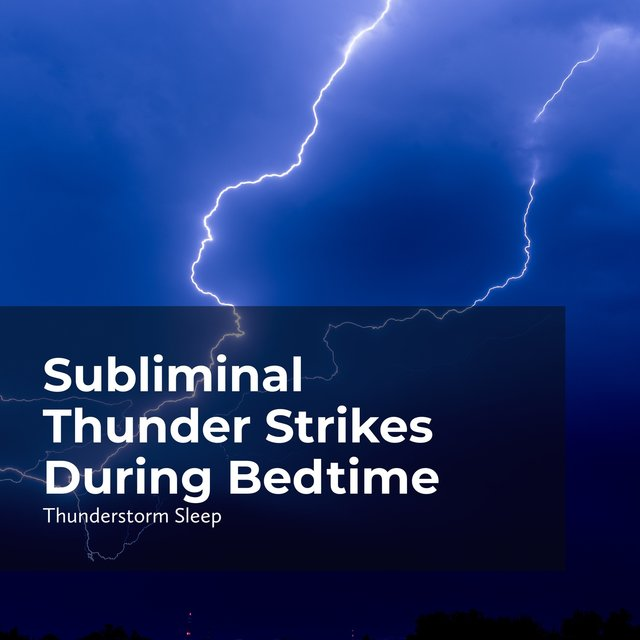Subliminal Thunder Strikes During Bedtime