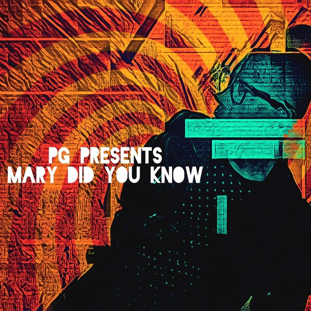 PG presents Mary did you know