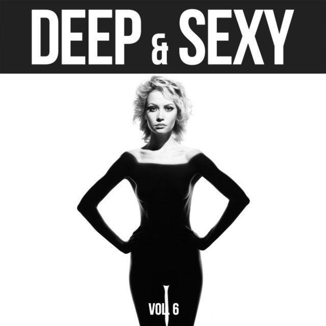 Deep & Sexy - 20 Deep House & Funky House Music Tunes, Vol. 6