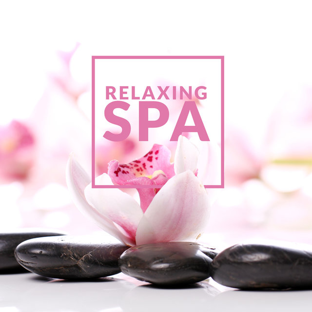 Relaxing Spa: New Age Music, Therapy Music, Wellness, Spa, Massage, Relax, Calm Down, Stress Relief