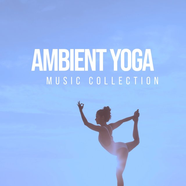 Ambient Yoga Music Collection