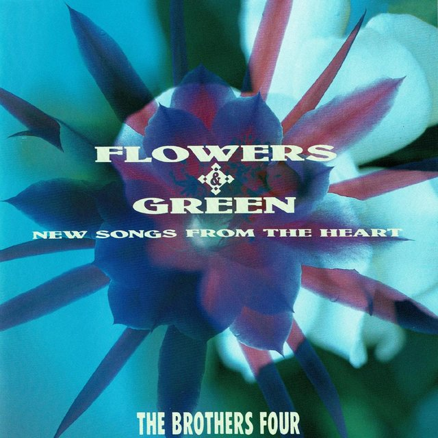 Flowers & Green: New Songs From the Heart