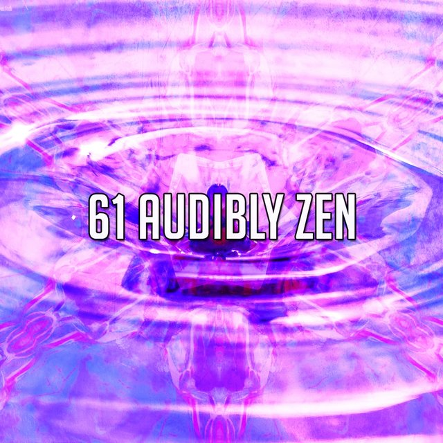 61 Audibly Zen