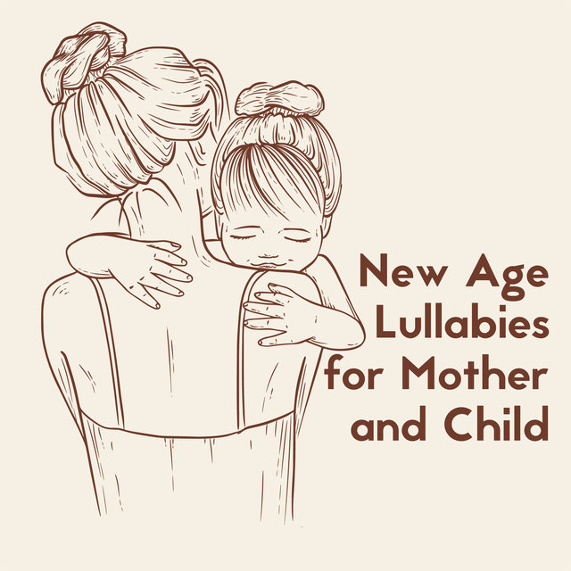 New Age Lullabies for Mother and Child