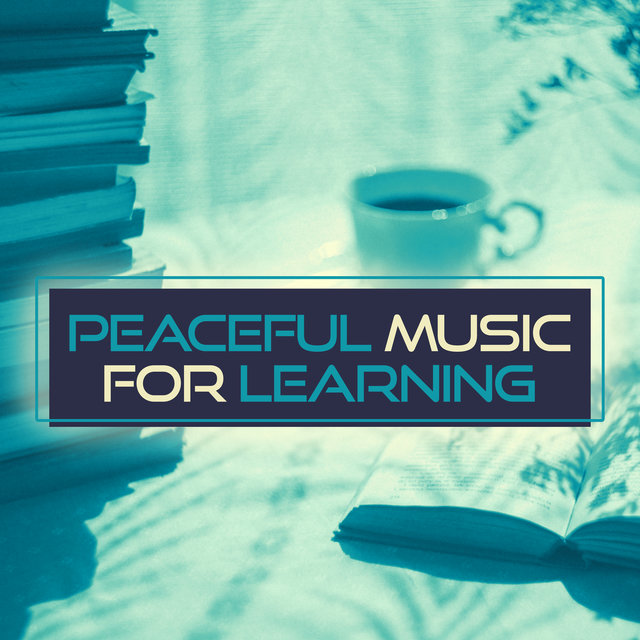 Peaceful Music for Learning – Calm Sounds to Study, Relaxing Music, Fast Learning, Calm Mind