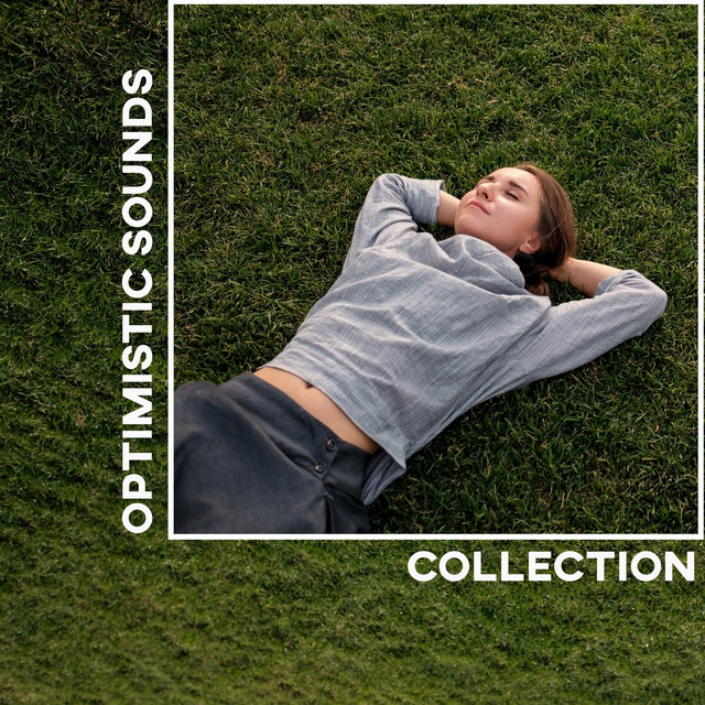 Optimistic Sounds Collection: Music for Incurable Optimists and Dreamers