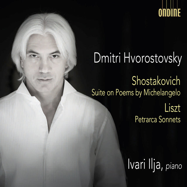 Shostakovich: Suite on Poems by Michelangelo Buonarroti, Op. 145 - Liszt: 3 Sonetti di Petrarca, S. 270a