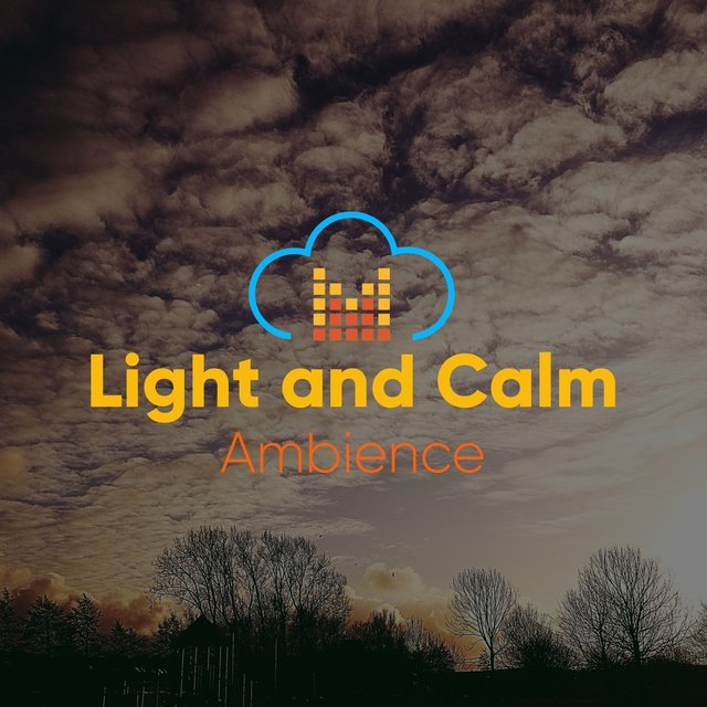 #Light and Calm Ambience