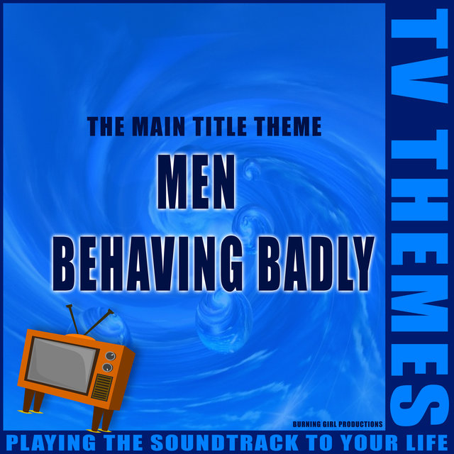 Men Behaving Badly - The Main Title Theme