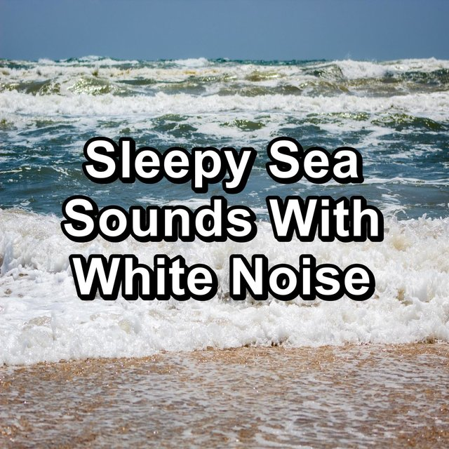Sleepy Sea Sounds With White Noise