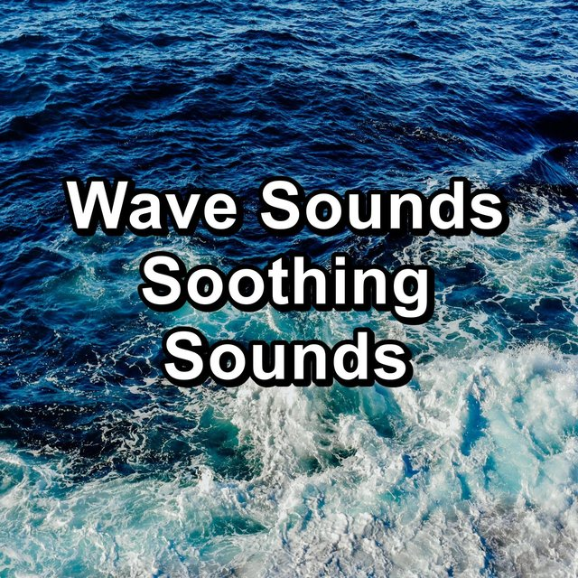 Wave Sounds Soothing Sounds