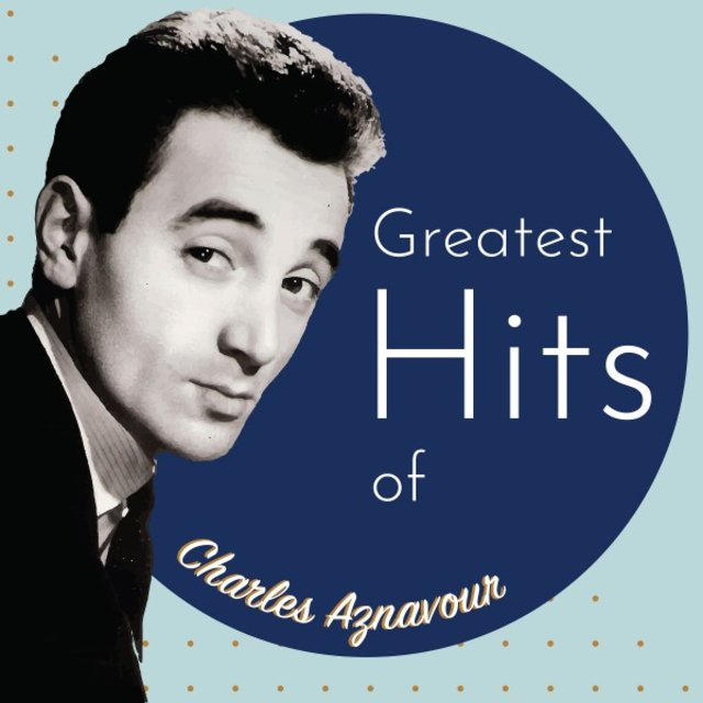 Greatest Hits of Charles Aznavour