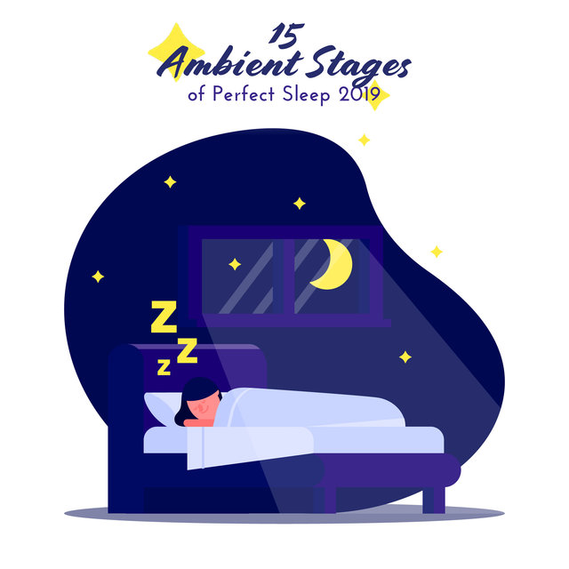 15 Ambient Stages of Perfect Sleep 2019