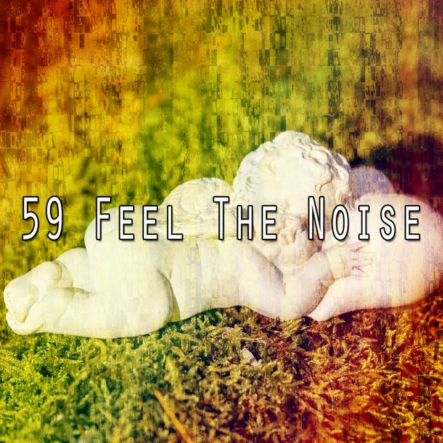 59 Feel the Noise