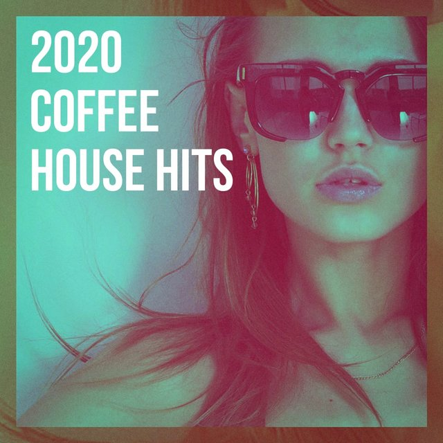 2020 Coffee House Hits