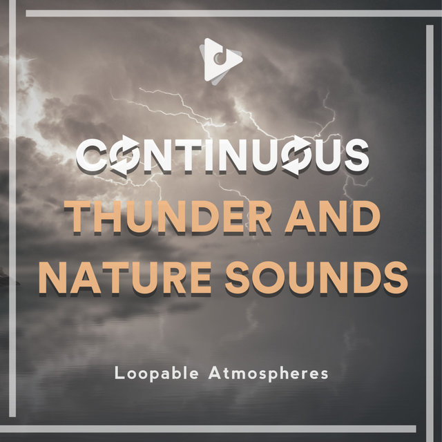 Continuous Thunder and Nature Sounds