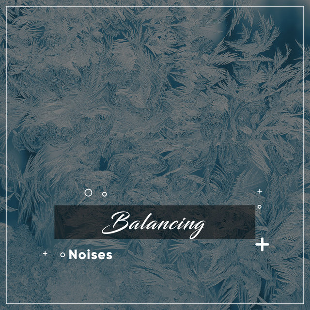 #5 Balancing Noises for Sleep