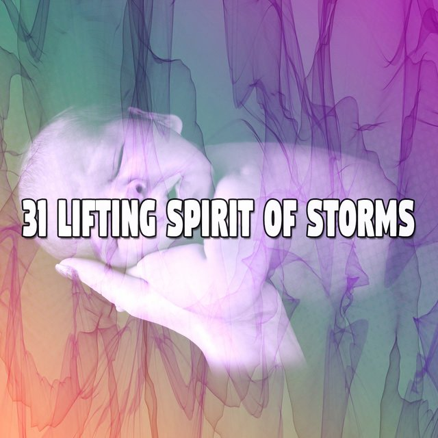 31 Lifting Spirit of Storms