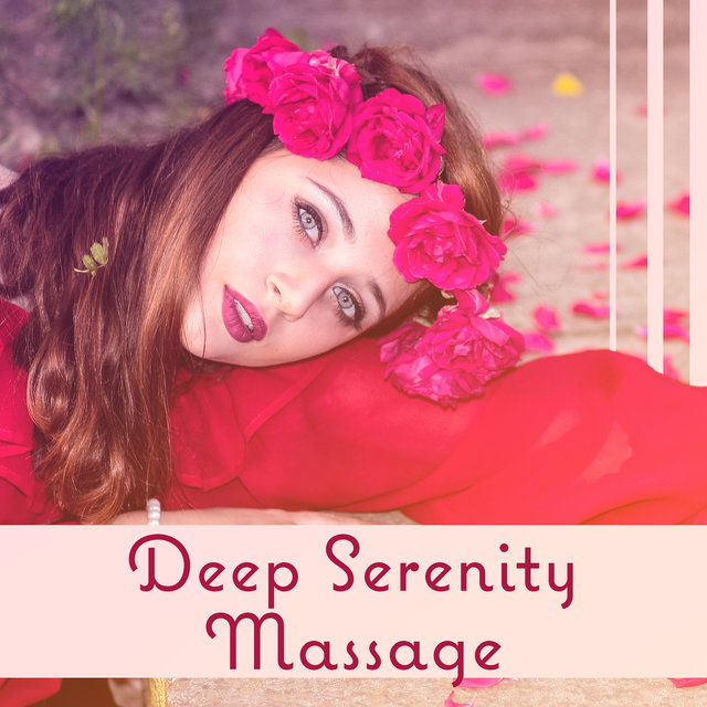 Deep Serenity Massage: Top Relaxing Ambient, Secret of Spa Treatments, Blissful Journey, Well Being, Daydream, Mind Drift Away