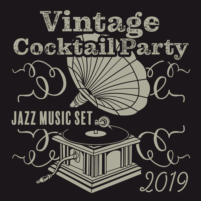 Vintage Cocktail Party Jazz Music Set 2019