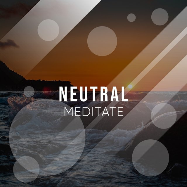 2019 Neutral Meditate