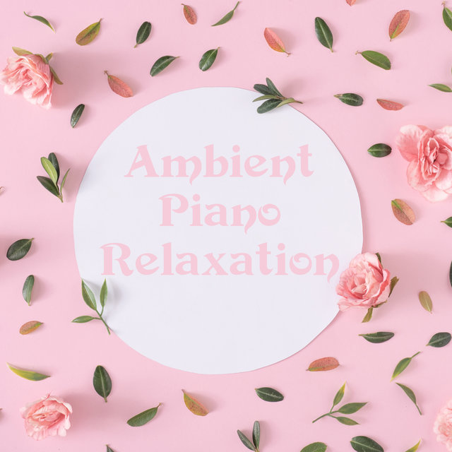 Ambient Piano Relaxation – Instrumental New Age Melodies for Rest After a Hard Day
