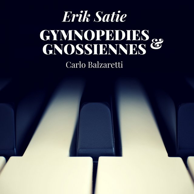 Satie: 3 Gymnopédies, 6 Gnossiennes