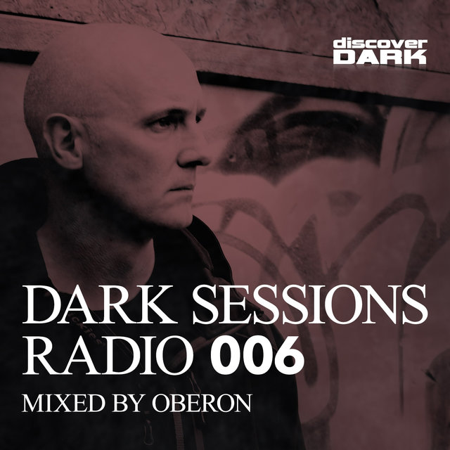 Dark Sessions Radio 006 (Mixed by Oberon)