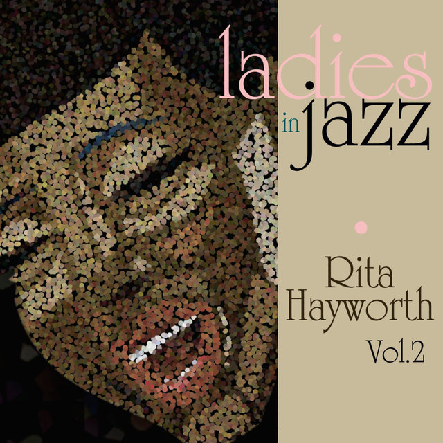 Ladies in Jazz - Rita Hayworth Vol. 2