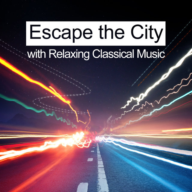 Escape the City with Relaxing Classical Music