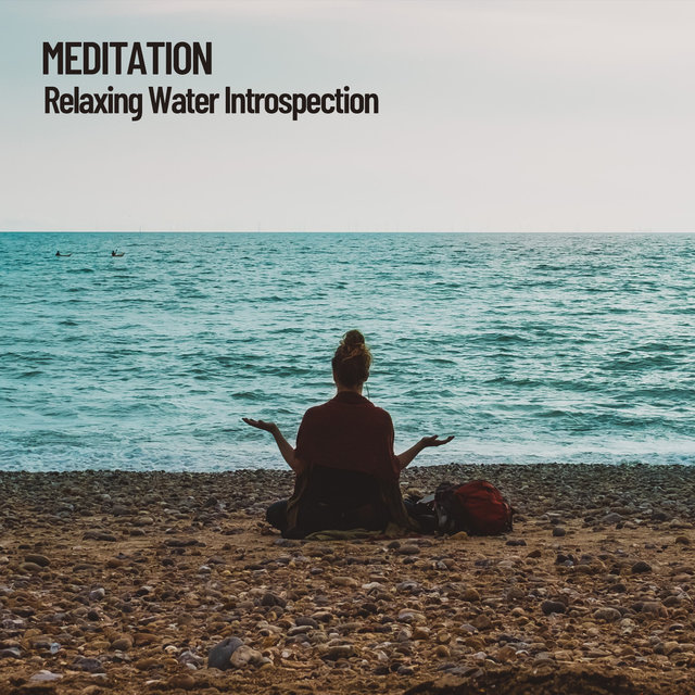Meditation: Relaxing Water Introspection