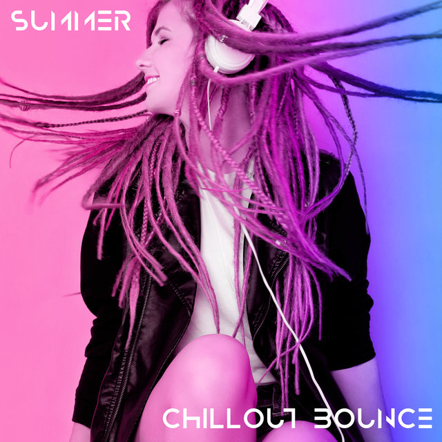 Summer Chillout Bounce - Collection of Positive Dance Music That Is Best for a Beach Party or a Pool Party